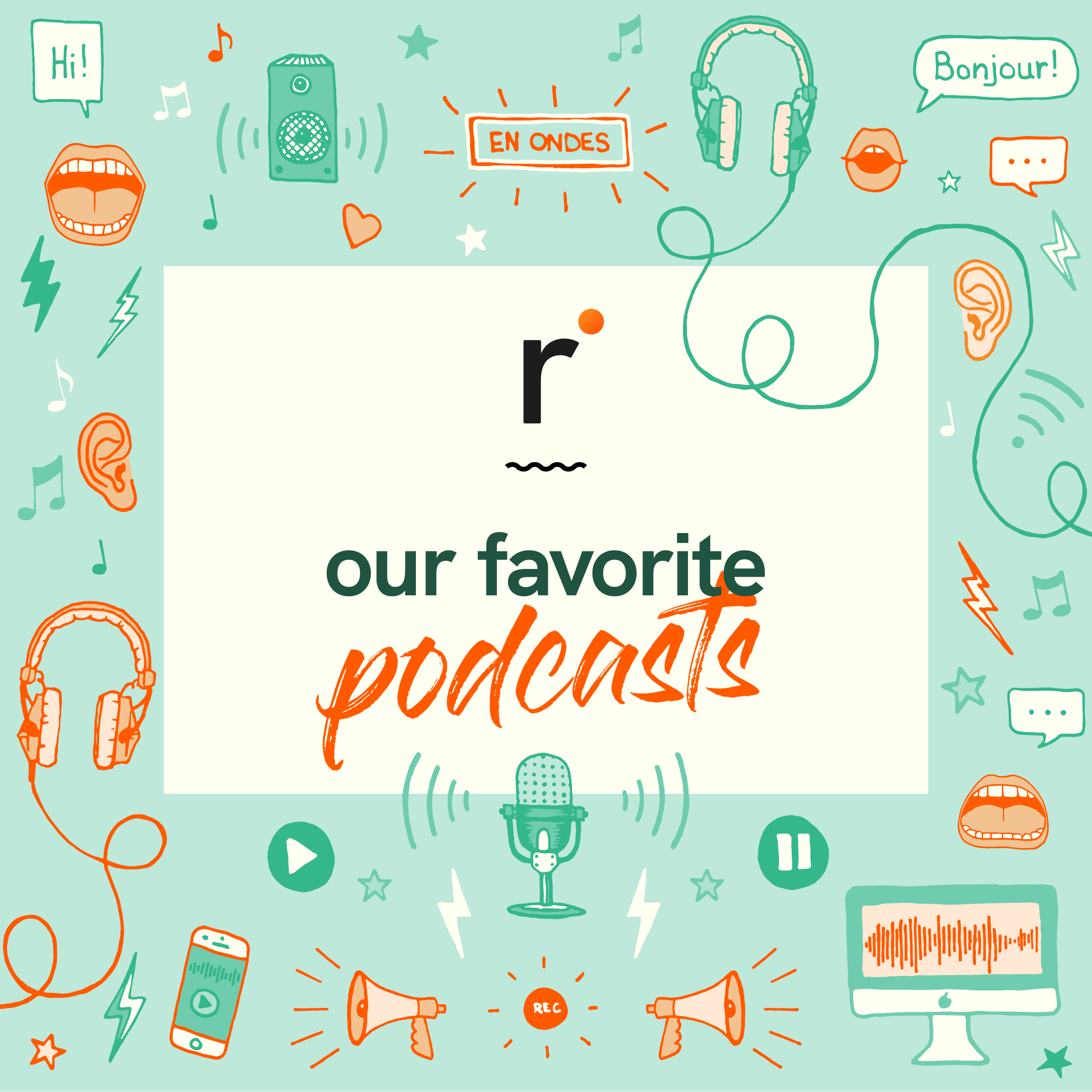 Our favorite podcasts